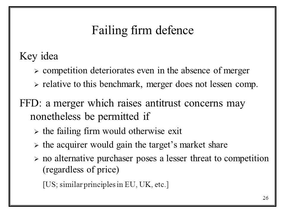 Failing firm defence Key idea