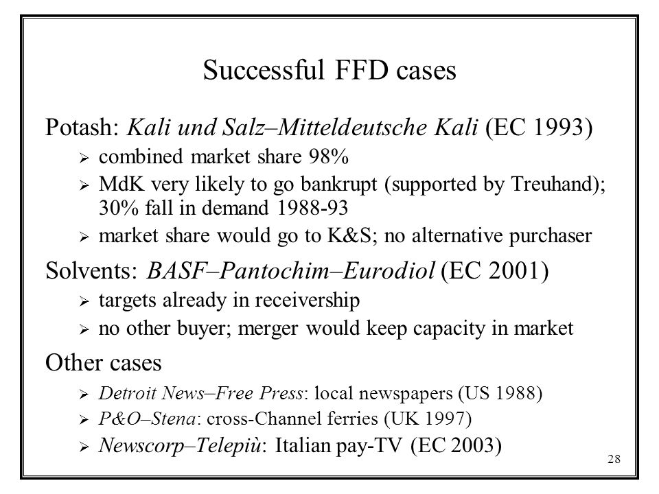 Successful FFD cases Potash: Kali und Salz–Mitteldeutsche Kali (EC 1993) combined market share 98%