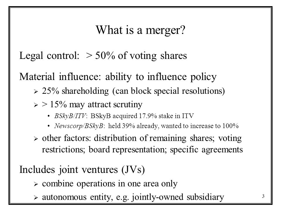 What is a merger Legal control: > 50% of voting shares
