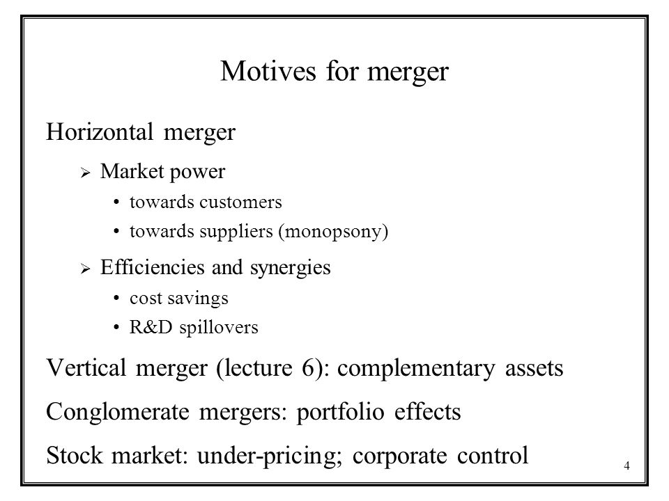 Motives for merger Horizontal merger