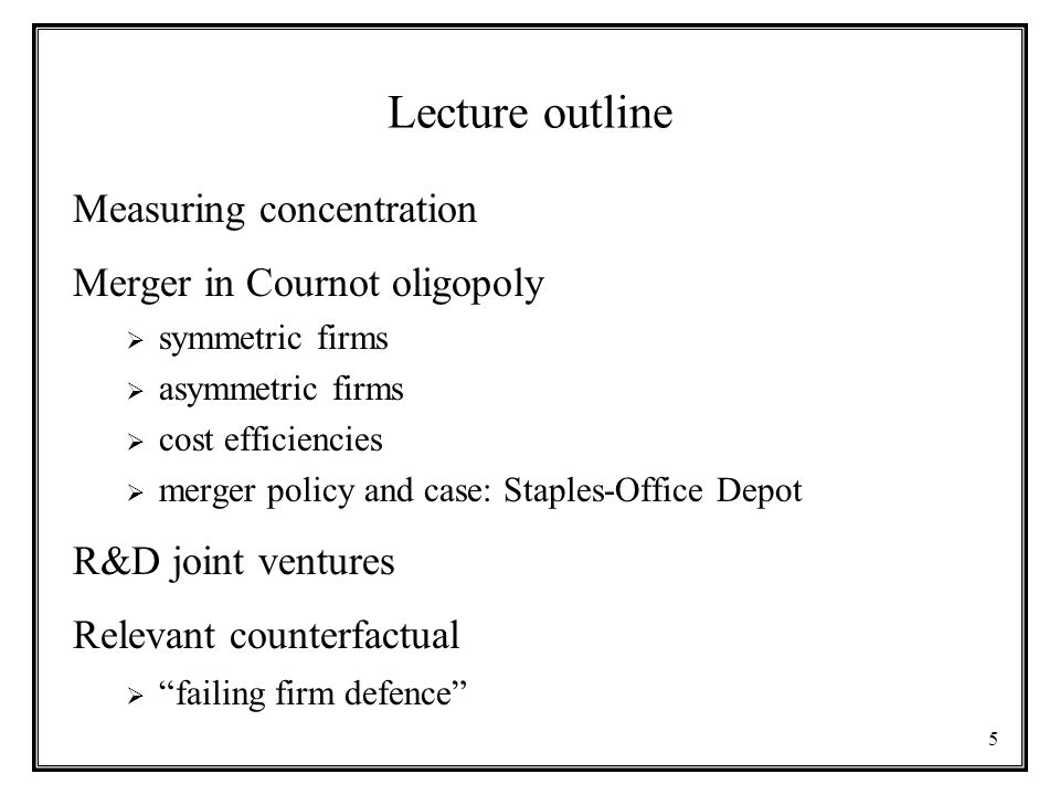 Lecture outline Measuring concentration Merger in Cournot oligopoly
