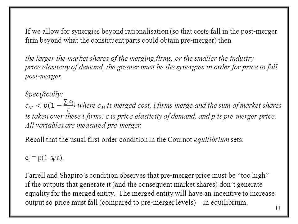 If we allow for synergies beyond rationalisation (so that costs fall in the post-merger