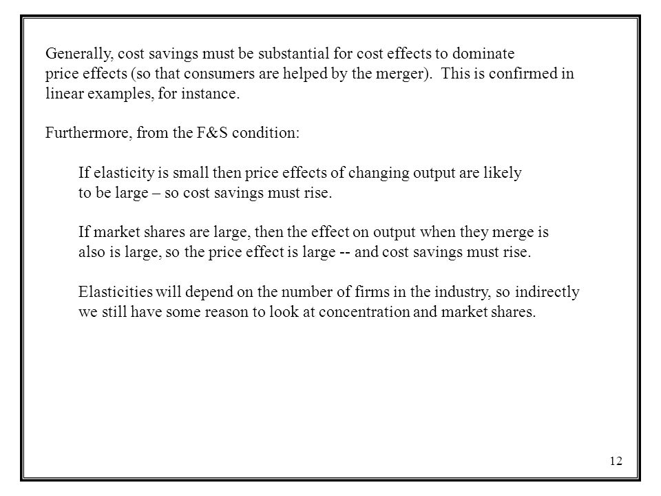 Generally, cost savings must be substantial for cost effects to dominate