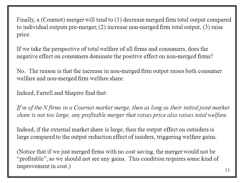 Finally, a (Cournot) merger will tend to (1) decrease merged firm total output compared