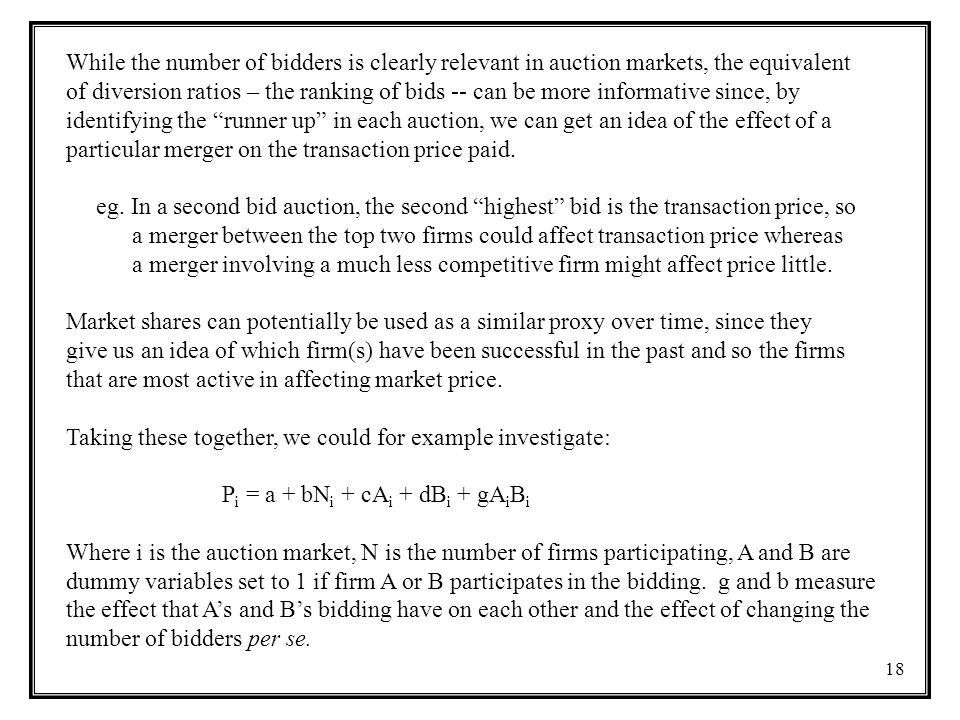 While the number of bidders is clearly relevant in auction markets, the equivalent
