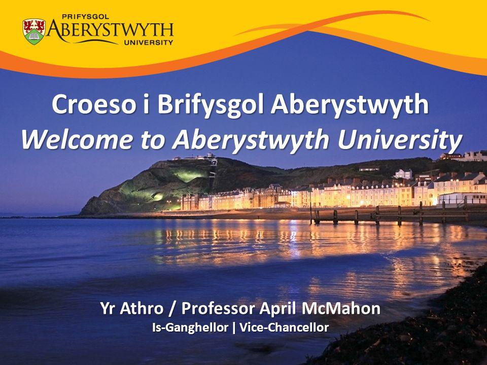 Croeso i Brifysgol Aberystwyth Welcome to Aberystwyth University