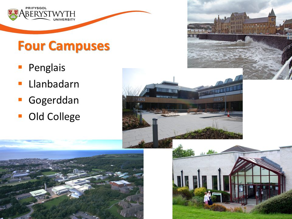 Four Campuses Penglais Llanbadarn Gogerddan Old College