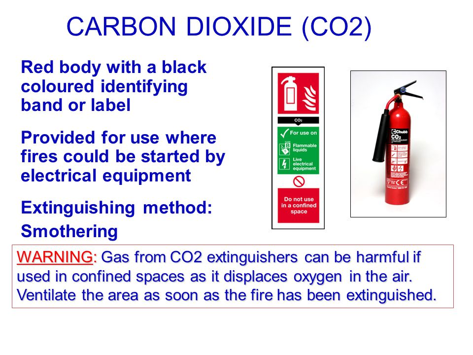 CARBON DIOXIDE (CO2) Red body with a black coloured identifying band or label. Provided for use where fires could be started by electrical equipment.