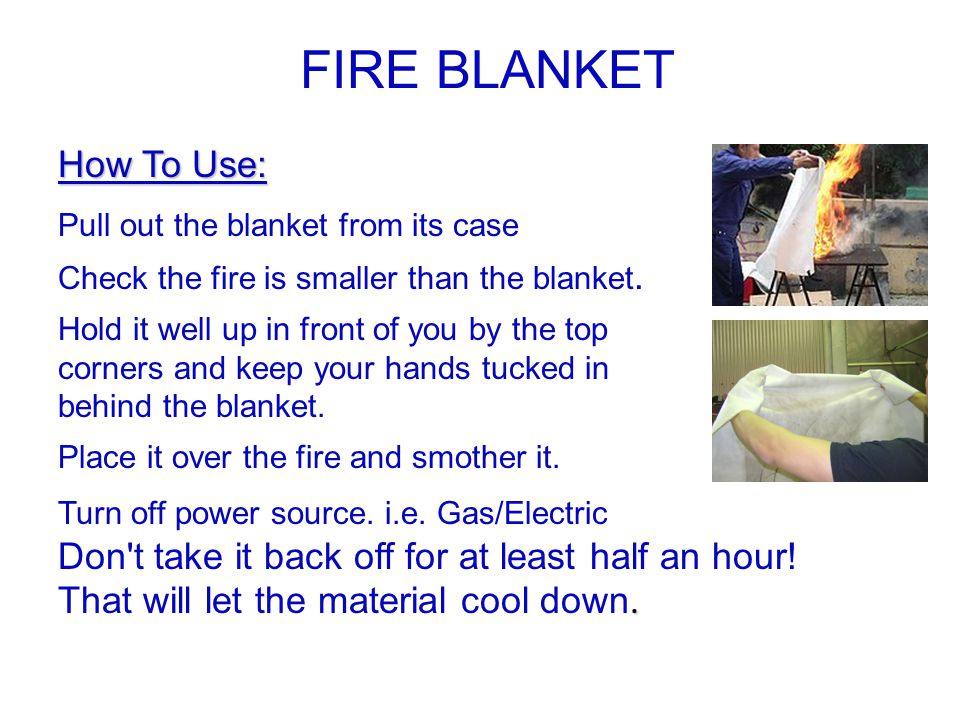 FIRE BLANKET How To Use: