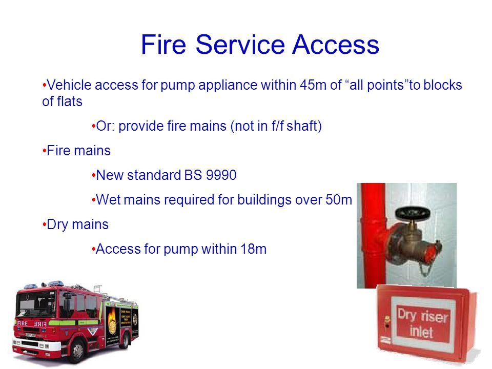 Fire Service Access Vehicle access for pump appliance within 45m of all points to blocks of flats.