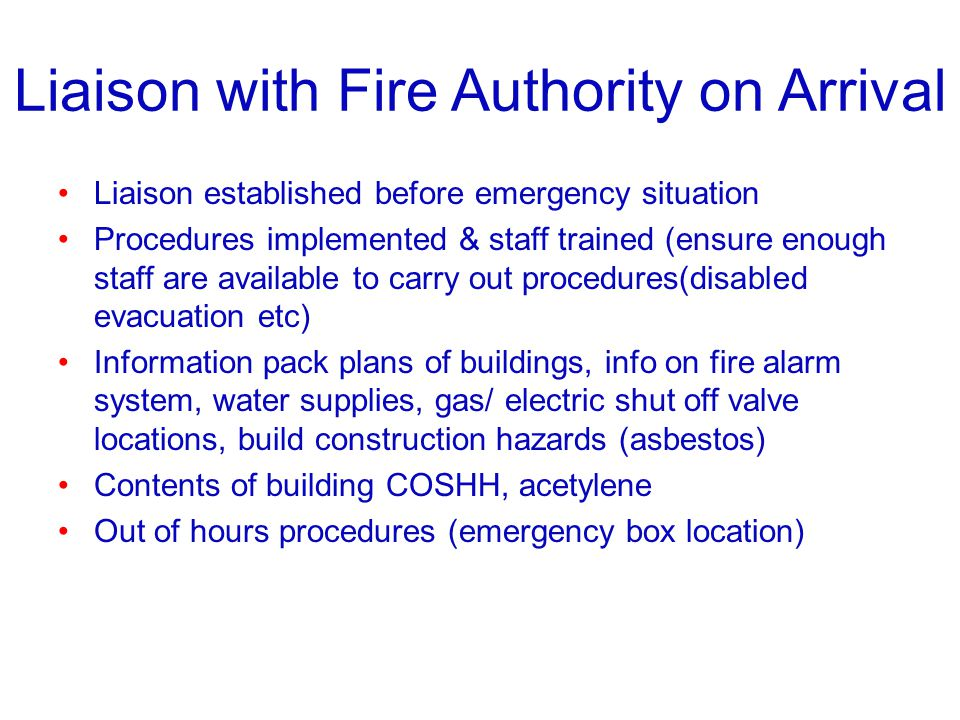 Liaison with Fire Authority on Arrival