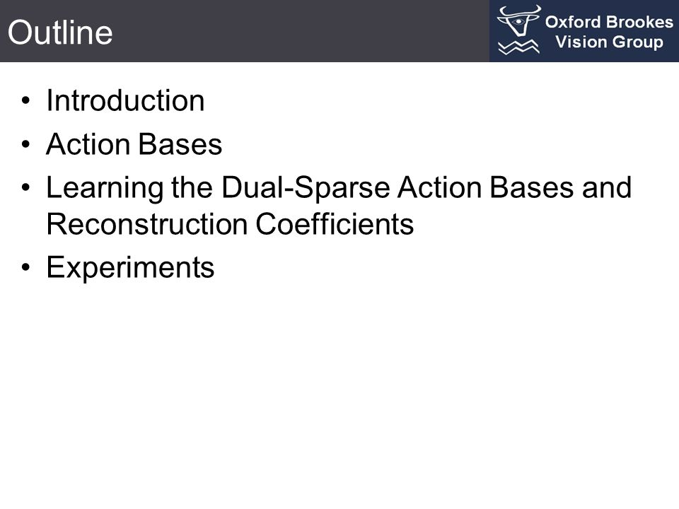 Outline Introduction Action Bases
