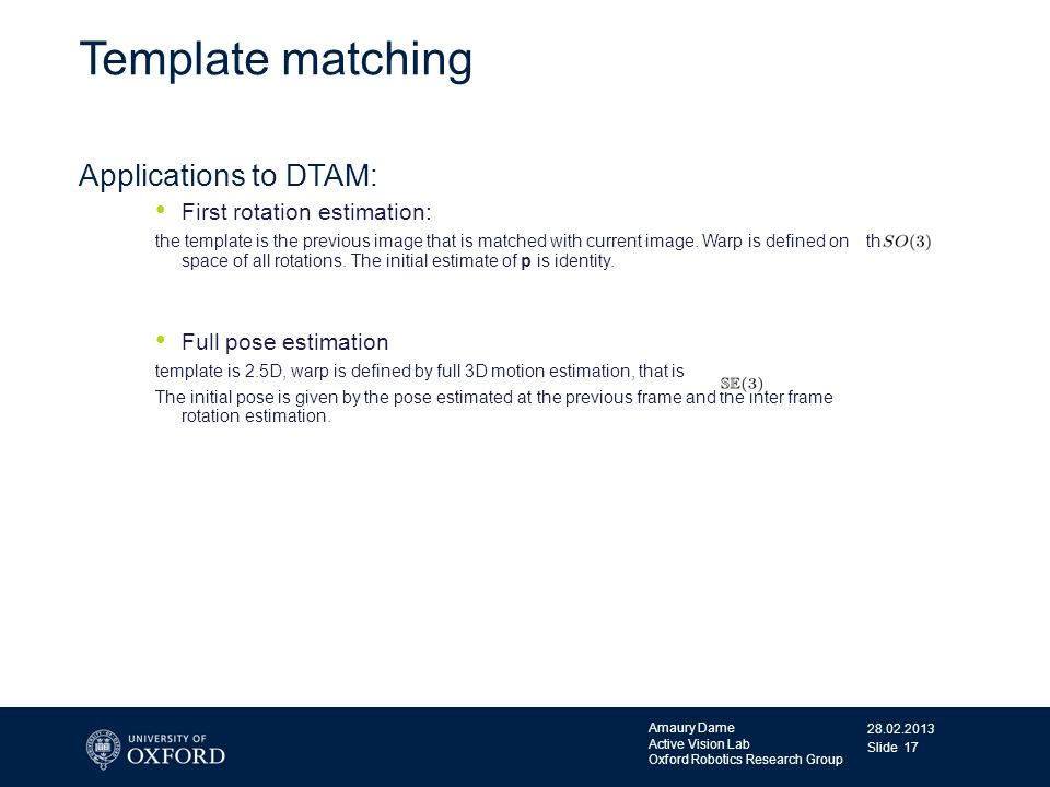 Template matching Applications to DTAM: First rotation estimation: