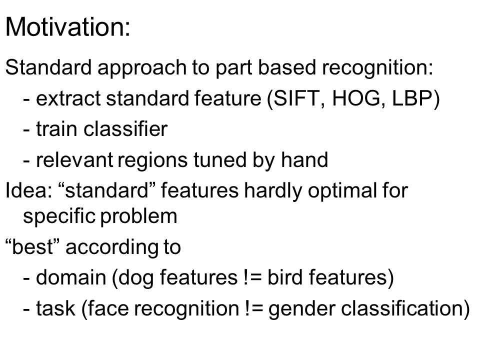 Motivation: Standard approach to part based recognition: