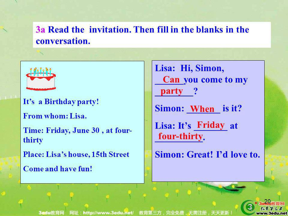 3a Read the invitation. Then fill in the blanks in the conversation.