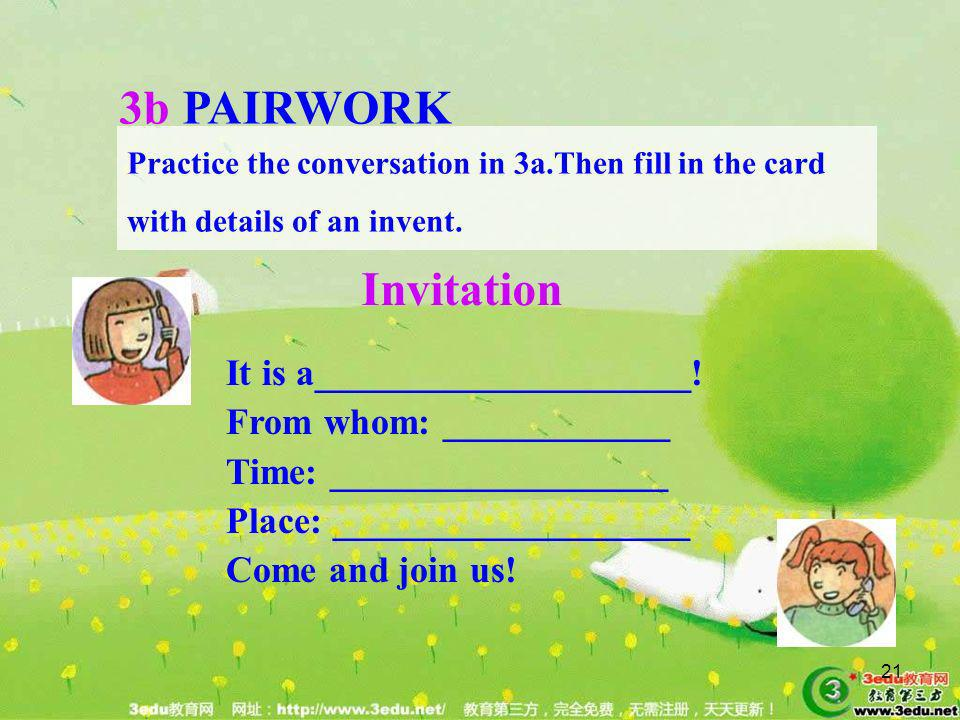3b PAIRWORK Invitation It is a____________________!