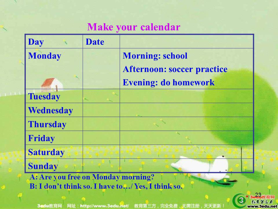 Make your calendar Day Date Monday Morning: school