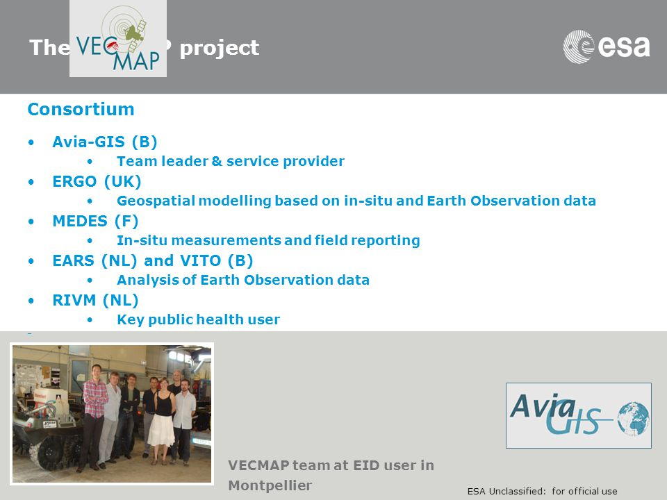 The VECMAP project Consortium Avia-GIS (B) ERGO (UK) MEDES (F)