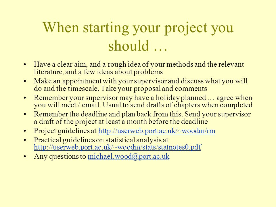 When starting your project you should …