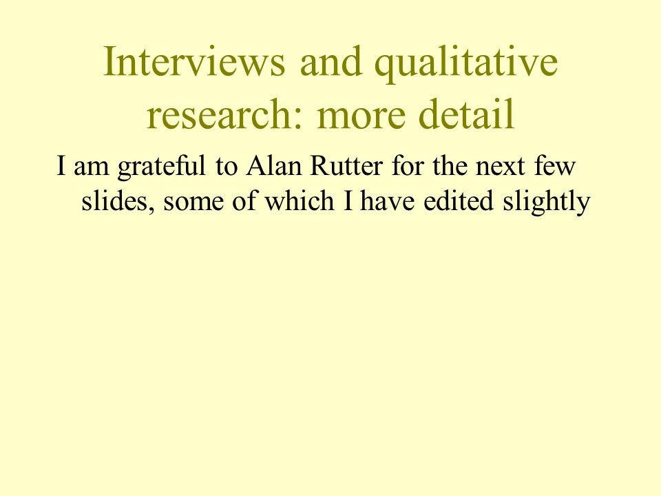 Interviews and qualitative research: more detail