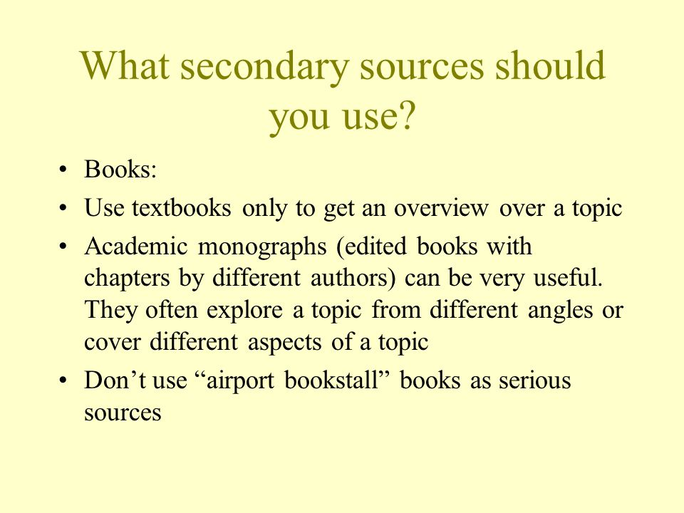 What secondary sources should you use