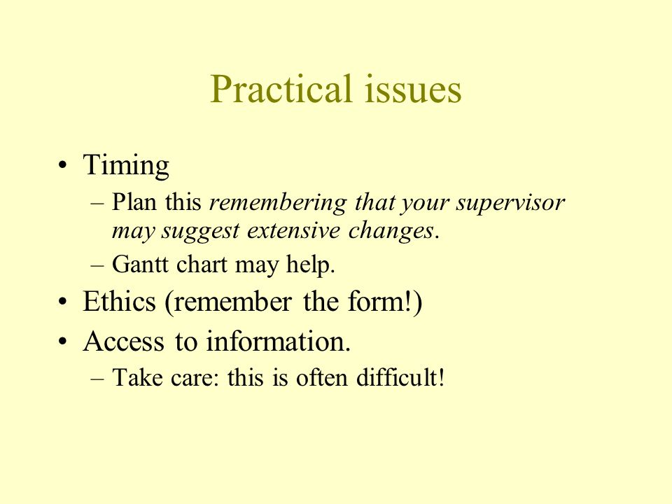 Practical issues Timing Ethics (remember the form!)
