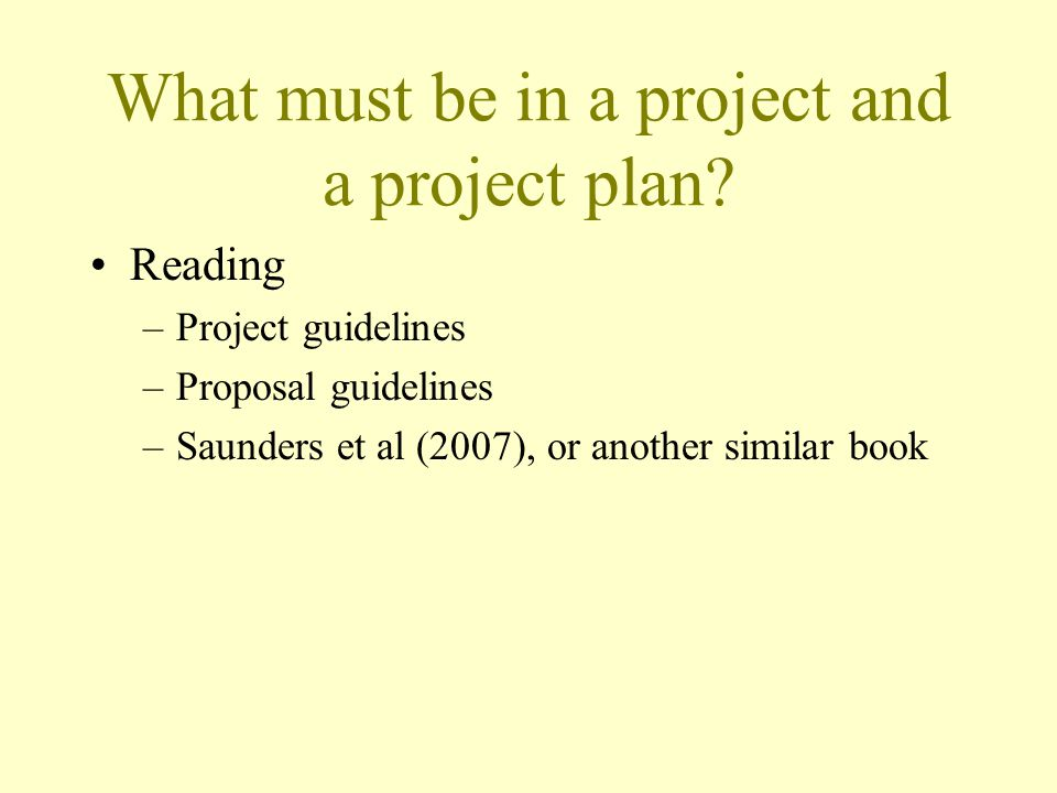 What must be in a project and a project plan