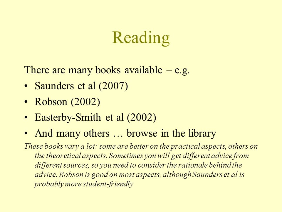 Reading There are many books available – e.g. Saunders et al (2007)