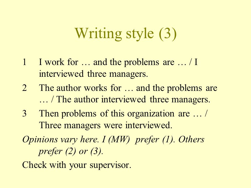 Writing style (3) I work for … and the problems are … / I interviewed three managers.