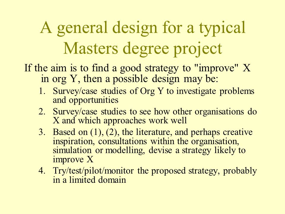 A general design for a typical Masters degree project