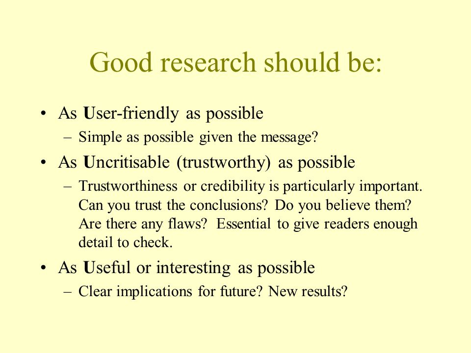 Good research should be: