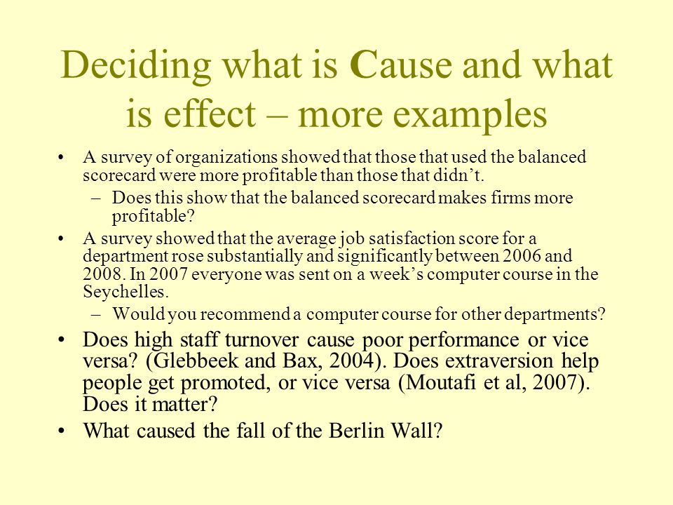 Deciding what is Cause and what is effect – more examples