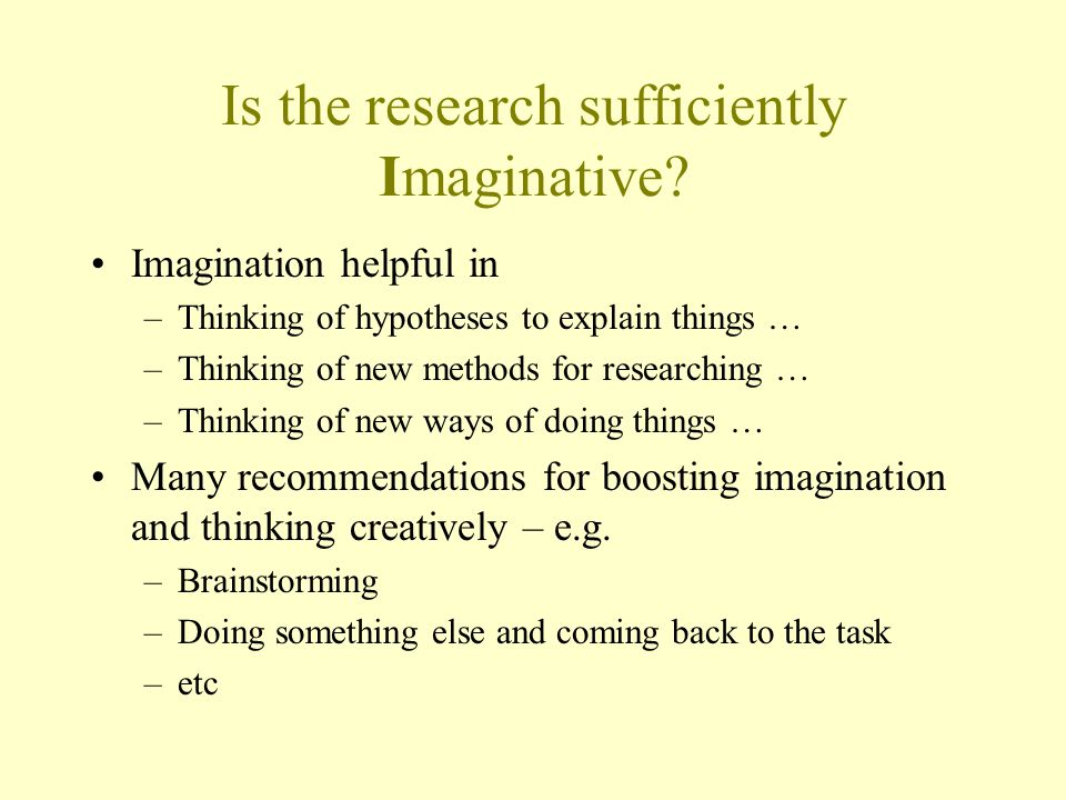 Is the research sufficiently Imaginative