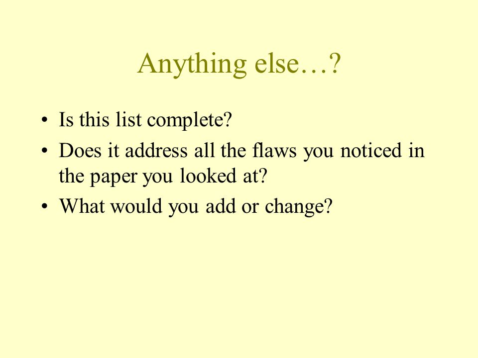 Anything else… Is this list complete