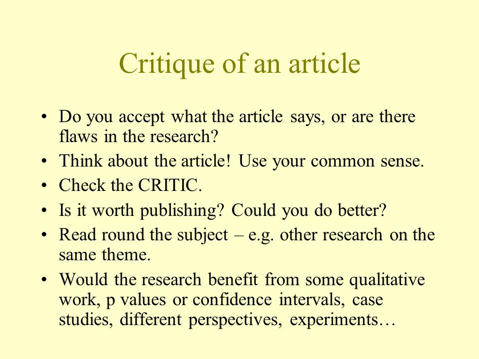 Critique of an article Do you accept what the article says, or are there flaws in the research Think about the article! Use your common sense.
