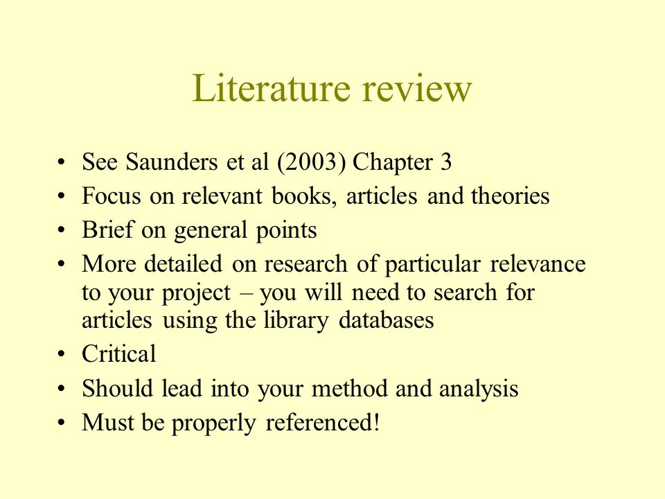 Literature review See Saunders et al (2003) Chapter 3