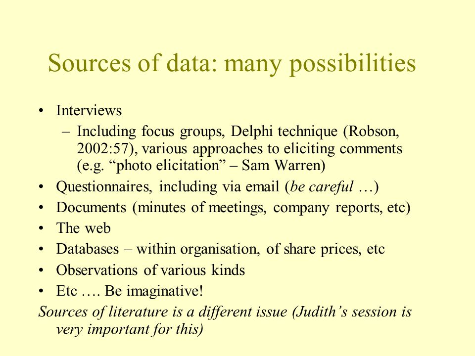 Sources of data: many possibilities