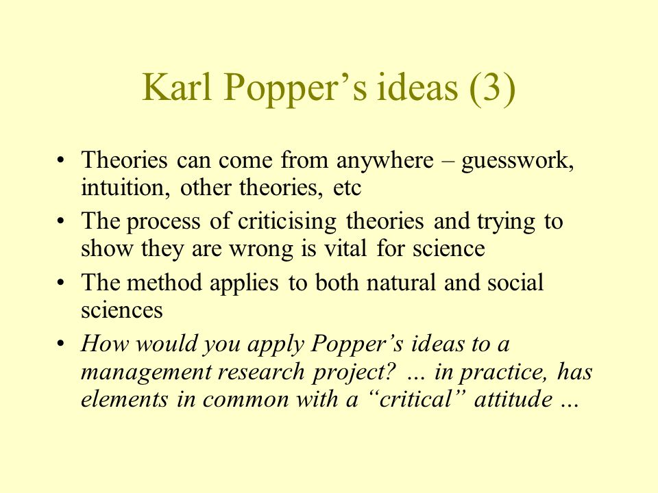 Karl Popper's ideas (3) Theories can come from anywhere – guesswork, intuition, other theories, etc.