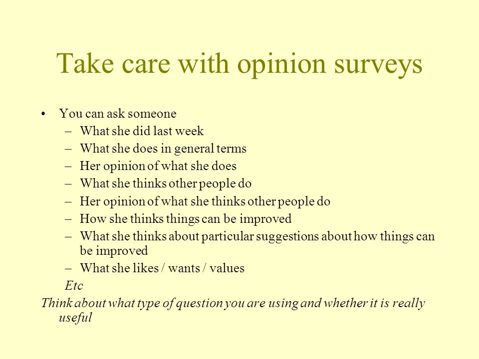 Take care with opinion surveys