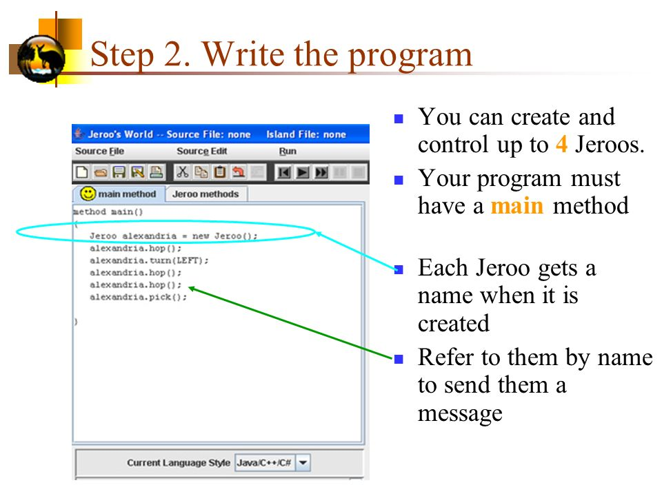 Step 2. Write the program You can create and control up to 4 Jeroos.