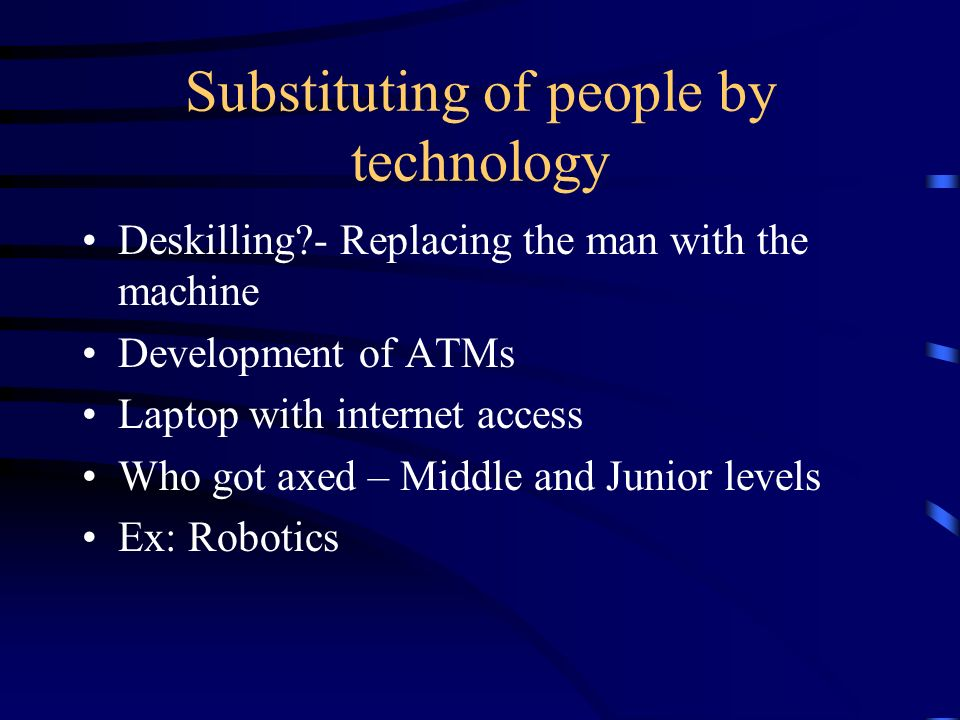 Substituting of people by technology