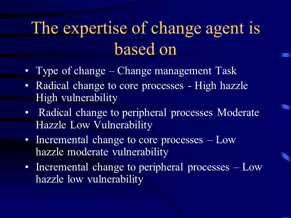 The expertise of change agent is based on