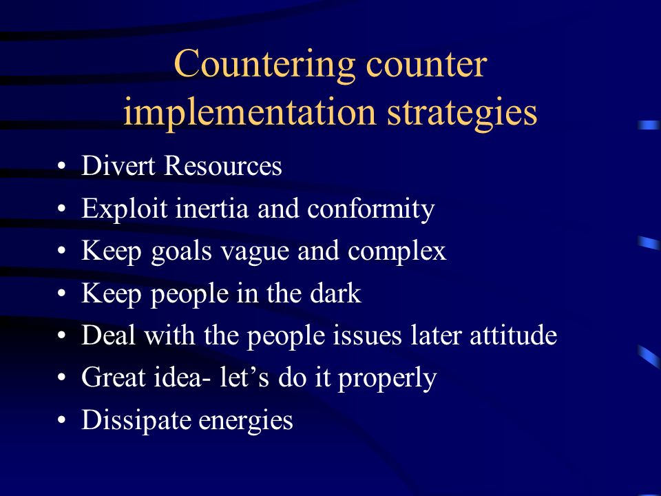 Countering counter implementation strategies