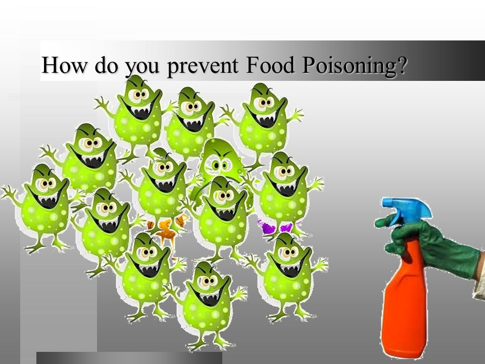 How do you prevent Food Poisoning