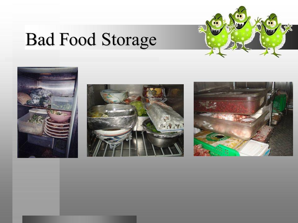 Bad Food Storage