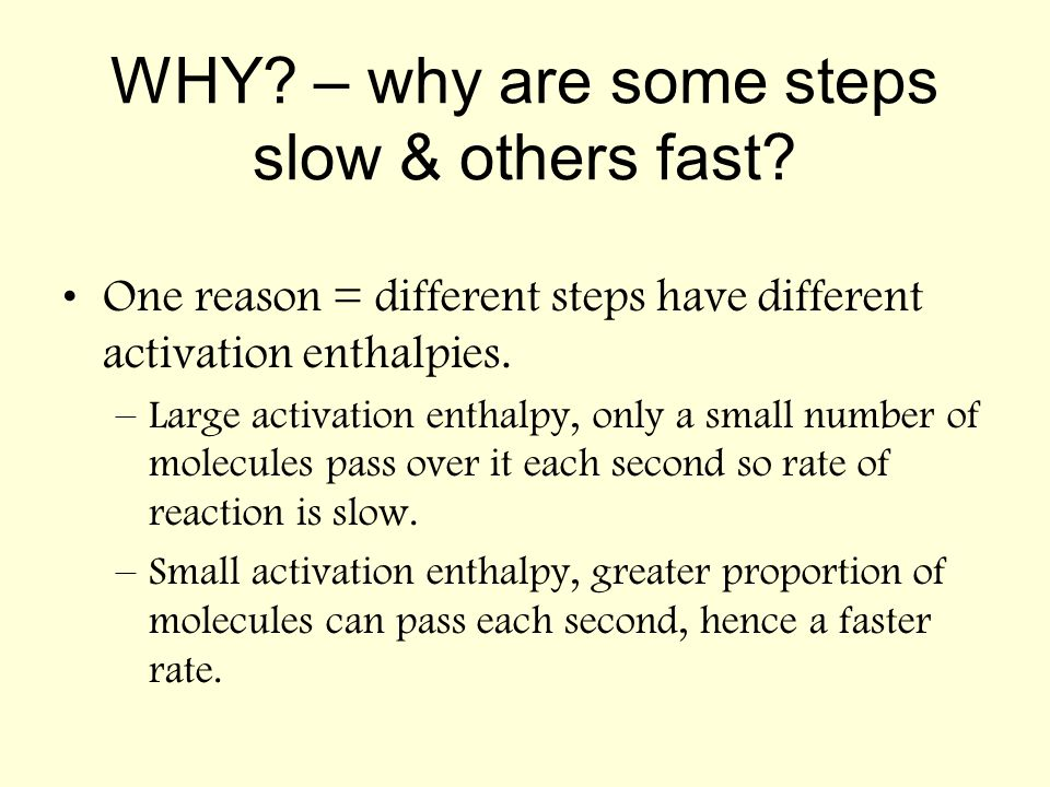 WHY – why are some steps slow & others fast