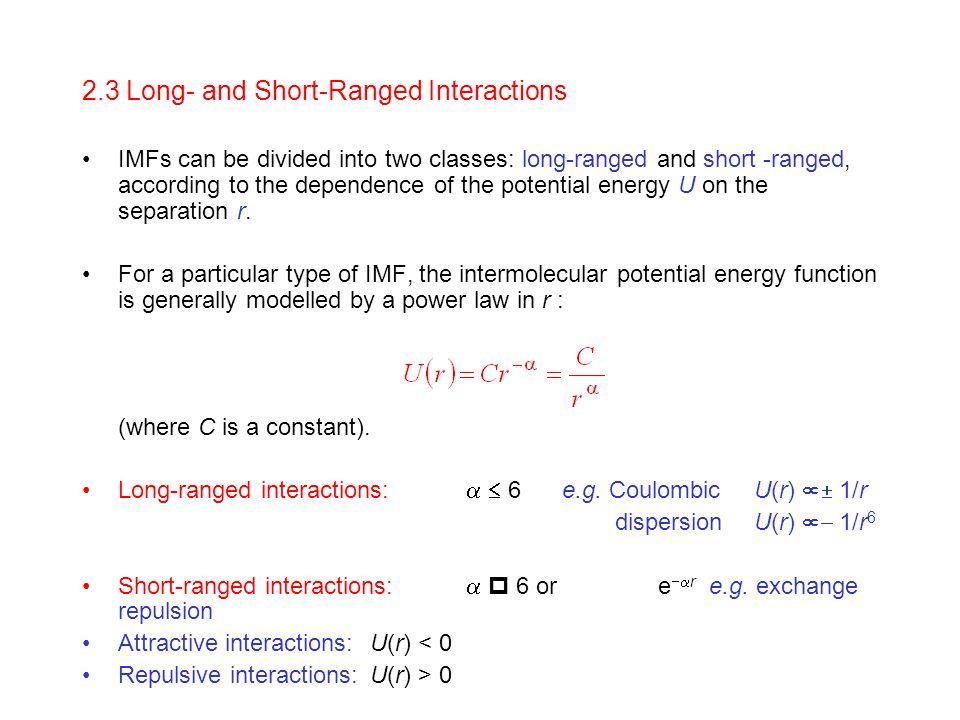 2.3 Long- and Short-Ranged Interactions