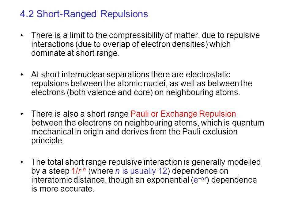 4.2 Short-Ranged Repulsions