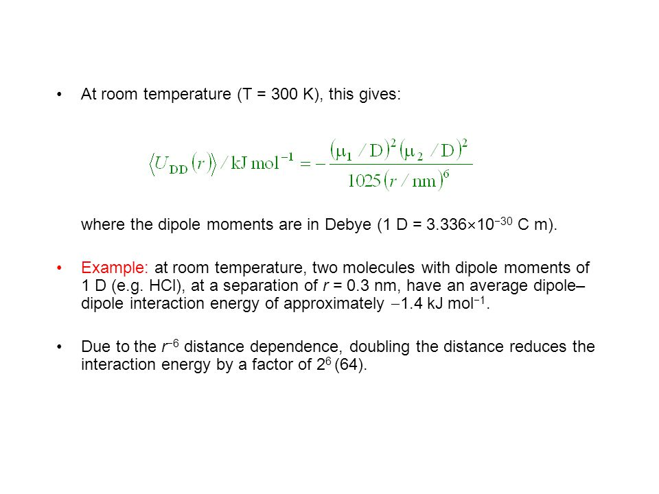 At room temperature (T = 300 K), this gives: