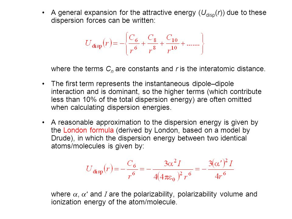 A general expansion for the attractive energy (Udisp(r)) due to these dispersion forces can be written: